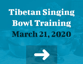 Tibetan Singing Bowl Training March 21, 2020