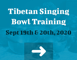 Tibetan Singing Bowl Training Sept 19th & 20th , 2020